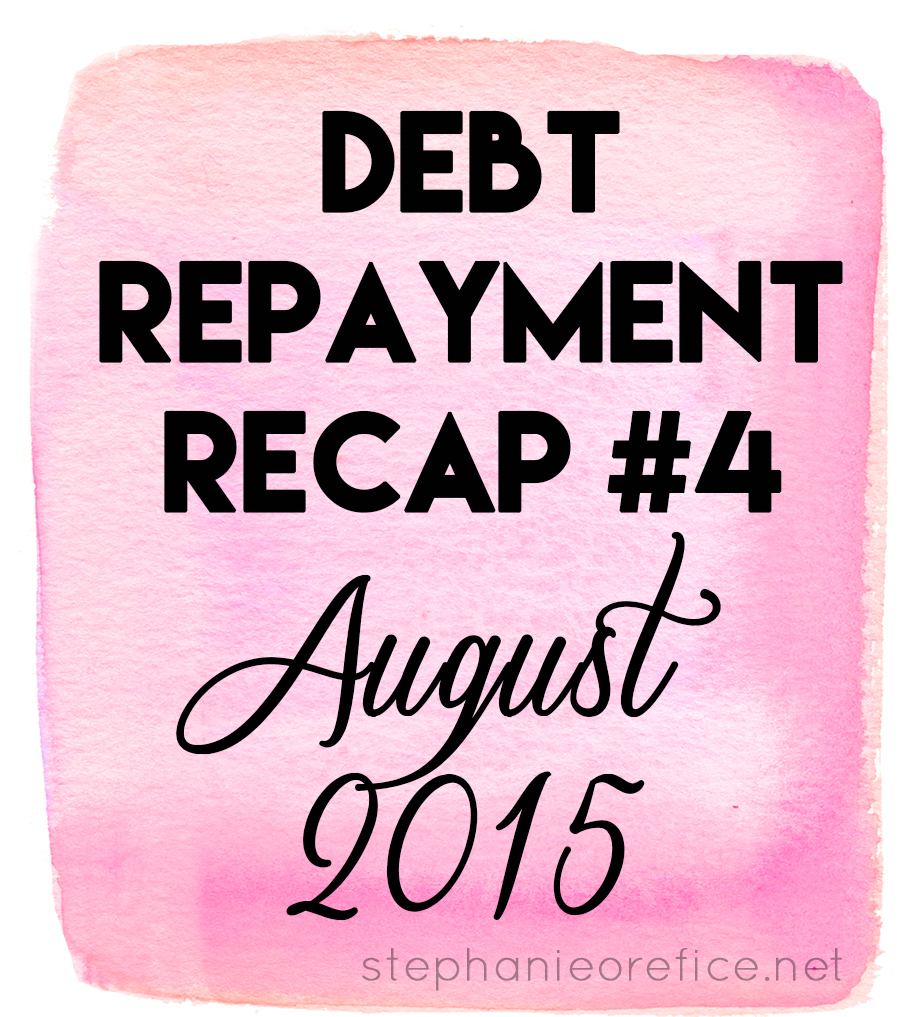 August 2015 Debt Repayment Recap // stephanieorefice.net