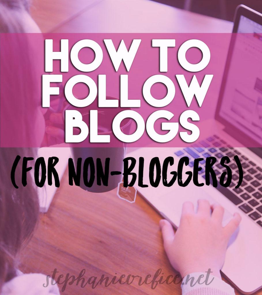 How to follow blogs // stephanieorefice.net