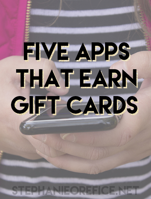 5 apps that earn gift cards // stephanieorefice.net