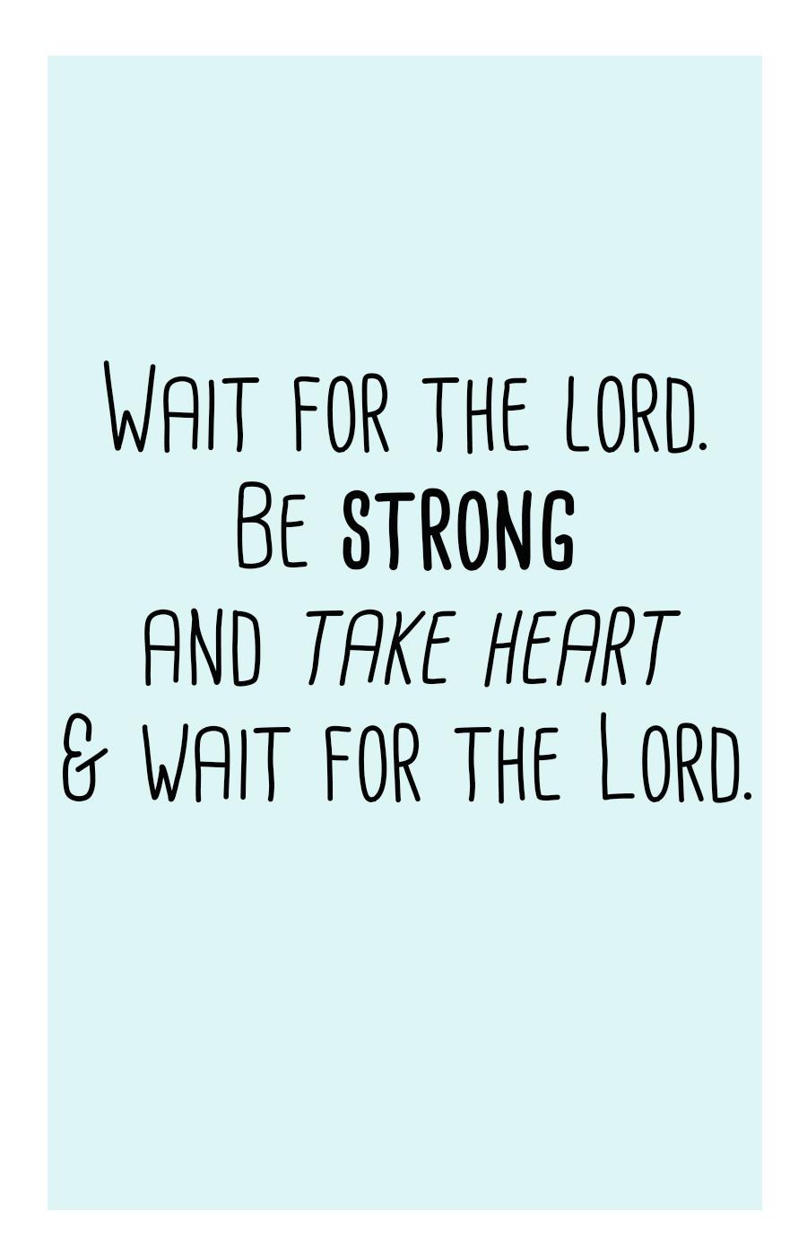 Psalm 27:14 // stephanieorefice.net