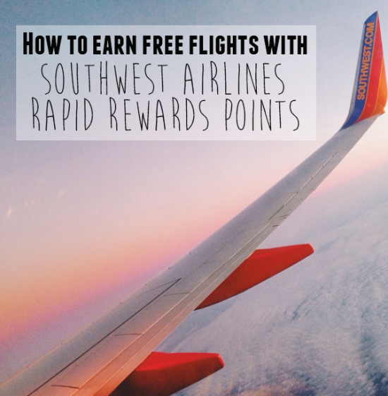 How to earn free flights with Southwest Airlines Rapid Rewards Points // stephanieorefice.net
