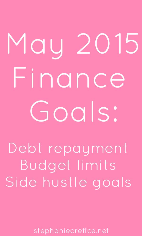 May 2015 Finance Goals // stephanieorefice.net