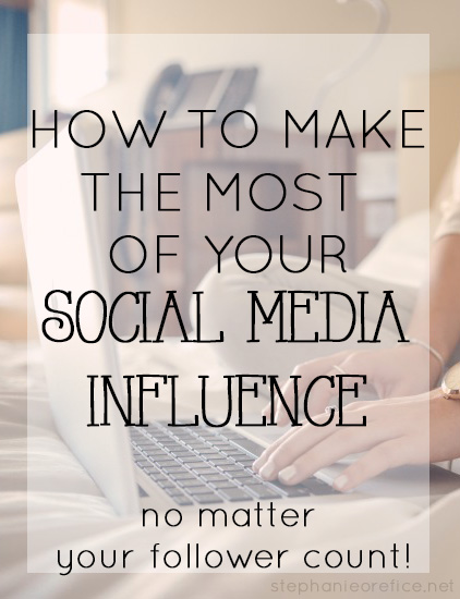 How to make the most of your social media influence // stephanieorefice.net