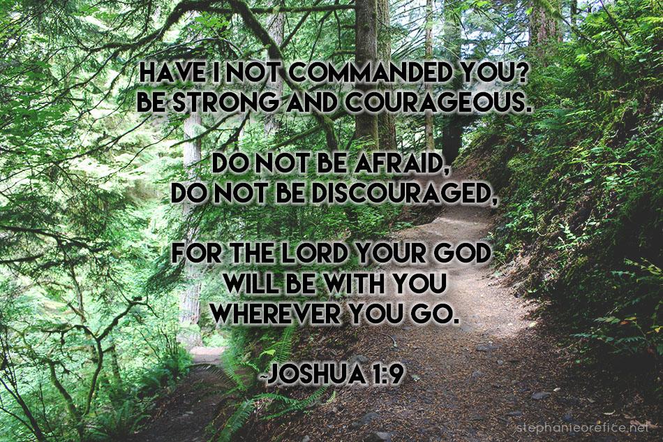 Joshua 1:9 // stephanieorefice.net