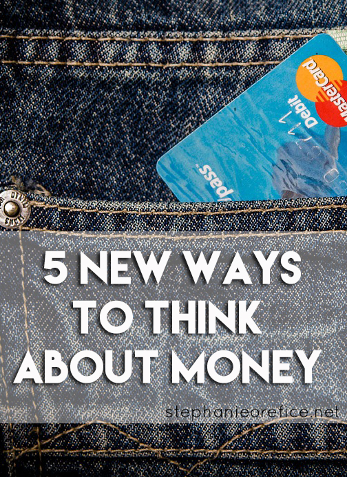 5 new ways to think about money // stephanieorefice.net