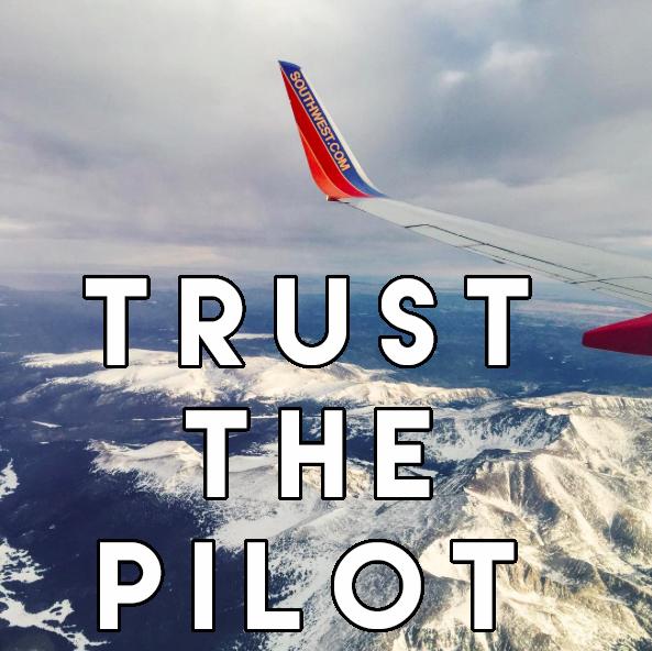 trust the pilot // stephanieorefice.net