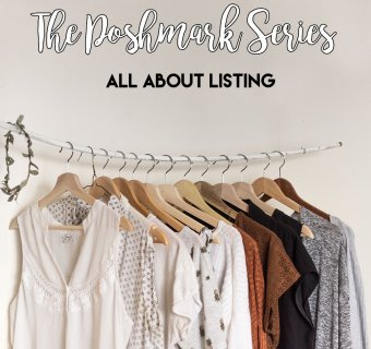 The Poshmark Series: How to list on Poshmark